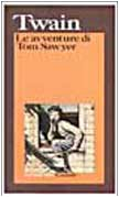 Le avventure di Tom Sawyer (I grandi libri): Mark Twain