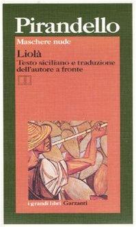 9788811584933: Maschere nude: Liolà. Testo siciliano a fronte