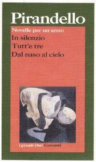 Novelle per un anno: In silenzio-Tutt'e tre-Dal: Luigi Pirandello