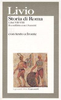 STORIA DI ROMA. LIBRI 7-8. (IL CONFLITTO CON I SANNITI). TESTO ORIGINA - LIVIO TITO