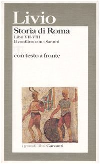 Storia di Roma. Libri 7-8. Il conflitto: Livio, Tito