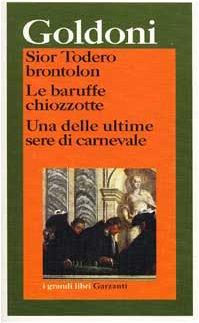 Goldoni (Sior Todero brontolon Le baruffe chiozzotte: Garzanti