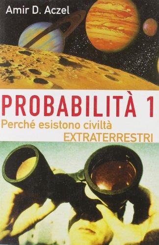 9788811592891: Probabilità 1. Esistono civiltà extraterrestri (Saggi rossi)