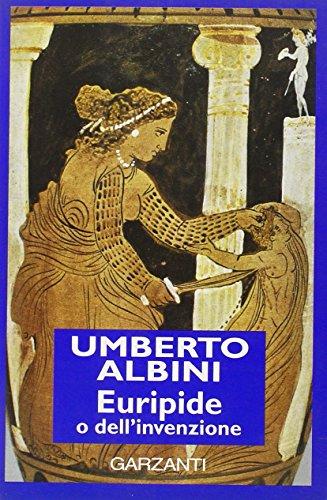 Euripide o dell'invenzione.: ALBINI, U.,