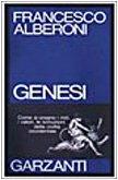 Genesi. Come si creano i miti, i valori, le istituzioni della civiltà occidentale - Francesco Alberoni