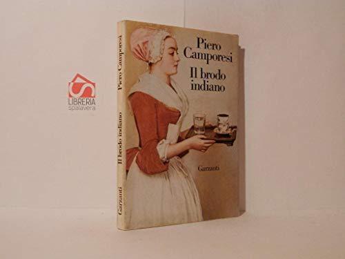 Il brodo indiano: Edonismo ed esotismo nel Settecento (Saggi blu) (Italian Edition): Piero ...