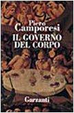 IL GOVERNO DEL CORPO - saggi in miniatura: CAMPORESI, PIERO