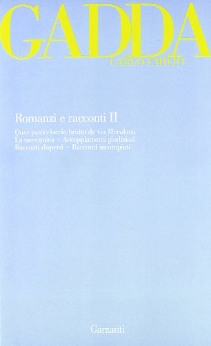 9788811600695: Romanzi e racconti: 2 (Opere di Carlo Emilio Gadda)