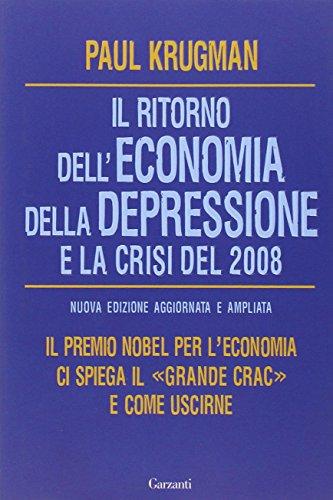 Il ritorno dell'economia della depressione e la crisi del 2008 - Krugman, Paul R.