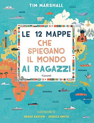 9788811607717: Le 12 mappe che spiegano il mondo ai ragazzi