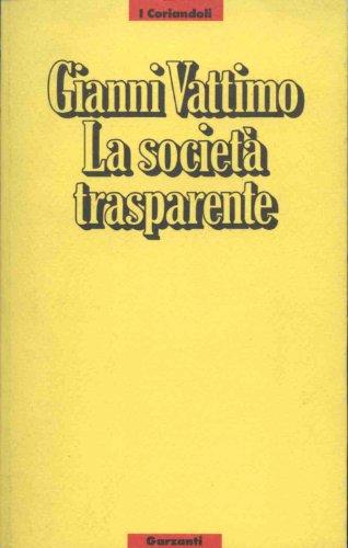La societa trasparente (I Coriandoli) (Italian Edition): Vattimo, Gianni