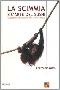 9788811662341: La scimmia e l'arte del sushi. La cultura nell'uomo e negli altri animali (Saggi)