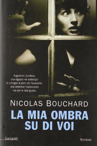 La mia ombra su di voi Bouchard,