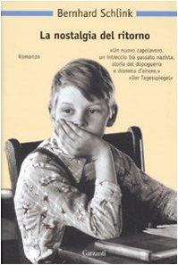 La nostalgia del ritorno (9788811665878) by Schlink, Bernhard