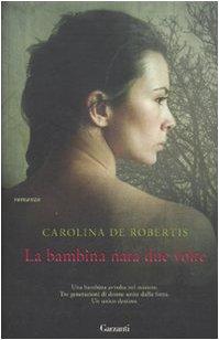 La bambina nata due volte: Carolina De Robertis