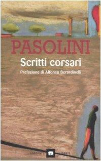 Scritti corsari (Garzanti - Gli elefanti): Pasolini, Pier Paolo