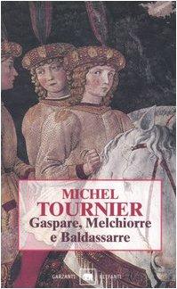 Gaspare, Melchiorre e Baldassarre (9788811666431) by Michel Tournier