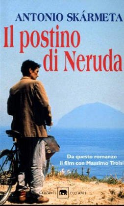 Il postino di Neruda.: Skármeta,Antonio.