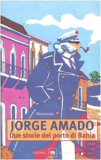 Garzanti - Gli Elefanti: Due Storie Del Porto Di Bahia (9788811668633) by Amado, J