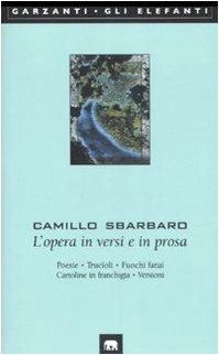 L' opera in versi e in prosa.: Sbarbaro, Camillo.