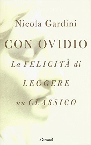 9788811673156: Con Ovidio. La felicità di leggere un classico