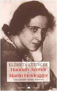 9788811674832: Hannah Arendt e Martin Heidegger. Una grande storia d'amore