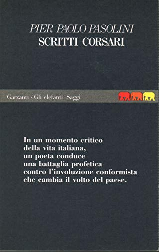 Scritti corsari: Pasolini, Pier Paolo