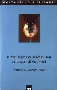 Le ceneri di Gramsci: Pasolini PP
