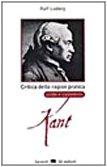 9788811676218: Critica della ragion pratica di I. Kant. Guida e commento (Gli elefanti. SDS)