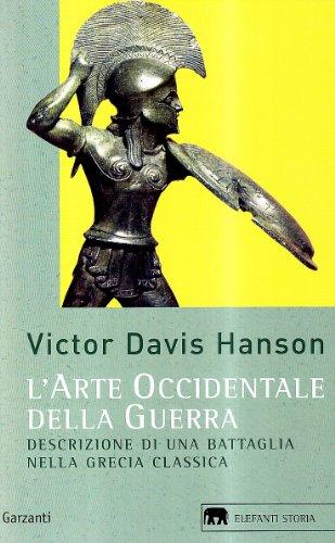 9788811678465: L'arte occidentale della guerra. Descrizione di una battaglia nella Grecia classica