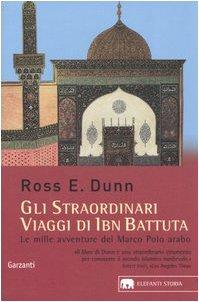 9788811678793: Gli straordinari viaggi di Ibn Battuta. Le mille avventure del Marco Polo arabo