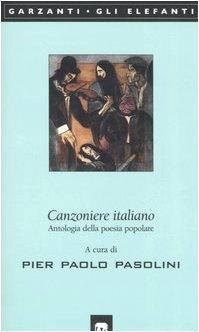 9788811679073: Canzoniere italiano. Antologia della poesia popolare (Gli elefanti. Poesia Cinema Teatro)