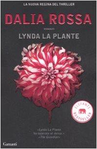 DALIA ROSSA - LA PLANTE LYNDA