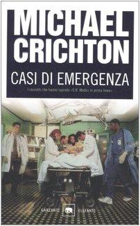 Casi di emergenza - Crichton, Michael