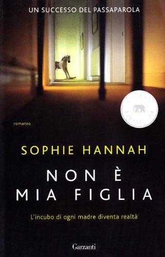 Non è mia figlia (Elefanti bestseller) - Sophie Hannah
