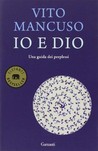 9788811682677: Io e Dio. Una guida dei perplessi (Elefanti bestseller)