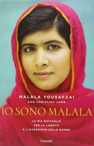 9788811682790: Io Sono Malala: La Mia Battaglia per la Libertà e L'Istruzione Delle Donne