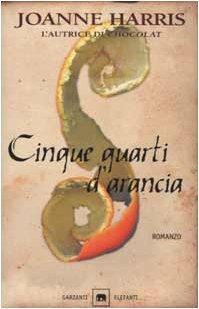 Cinque Quartri D'Arancia (Italian Edition) (8811685508) by Harris, Joanne