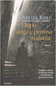 Dopo lunga e penosa malattia Vitali, Andrea - Dopo lunga e penosa malattia Vitali, Andrea