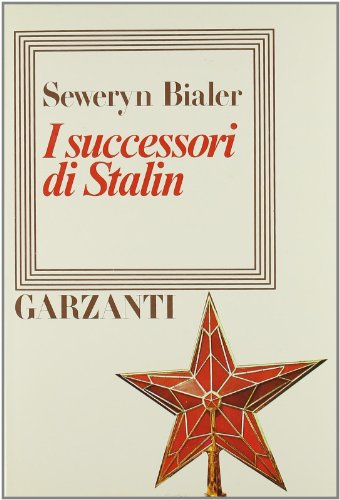 I successori di Stalin.: Bialer,Seweryn.