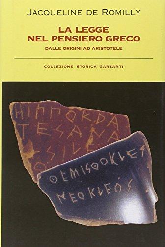 La legge nel pensiero greco dalle origini ad Aristotele.: Romilly,Jacqueline de.