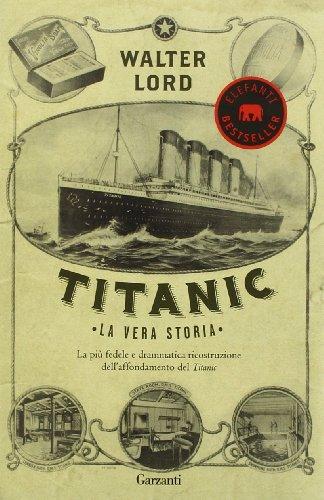 9788811694656: Titanic. La vera storia