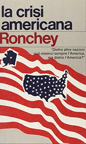 La crisi americana.: Ronchey, Alberto