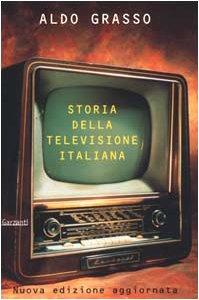 Storia della televisione italiana (Memorie, documenti, biografie) (Italian Edition) (8811738830) by Aldo Grasso