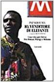 9788811739708: Io, venditore di elefanti. Una vita per forza fra Dakar, Parigi e Milano