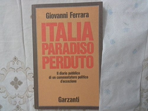 Italia, paradiso perduto.: Ferrara,Giovanni.