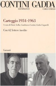Carteggio 1934-1963. Con 62 lettere inedite - Gadda, Carlo, e, contini, gianfranco