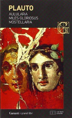 9788811810056: Aulularia-Miles gloriosus-Mostellaria. Testo latino a fronte (I grandi libri)