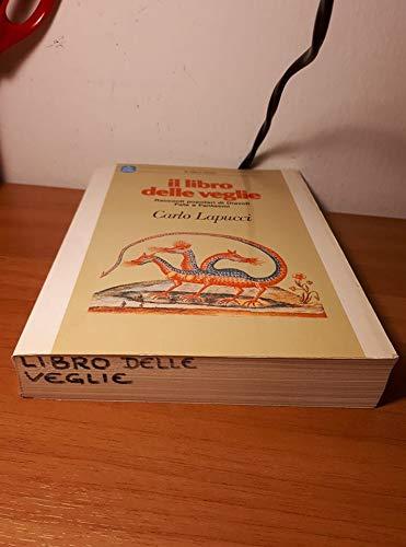 Il libro delle veglie. Racconti popolari di: Lapucci, Carlo