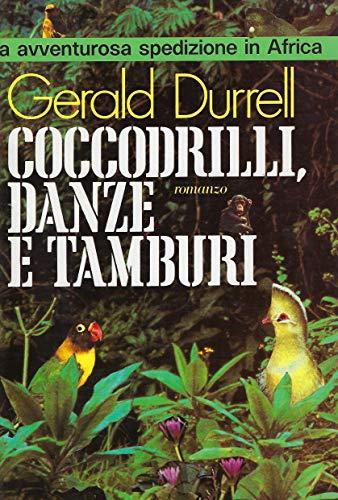 Coccodrilli, Danze e Tamburi: Gerald Durrell